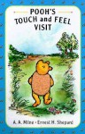 Pooh's Touch and Feel Visit: A Pooh Texture Book - Ernest H. Shepard, A.A. Milne