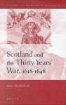 Scotland and the Thirty Years' War, 1618-1648 (History of Warfare) - Steve Murdoch