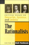 The Rationalists: Critical Essays on Descartes, Spinoza, and Leibniz - Derk Pereboom