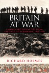 Britain at War: Famous British Battles from Hastings to Normandy, 1066-1944 - Richard Holmes