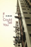 If I Could Tell You - Jing-Jing Lee