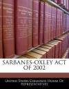 Sarbanes-Oxley Act of 2002 - United States House of Representatives