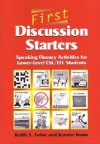 First Discussion Starters: Speaking Fluency Activities for Lower-Level ESL/EFL Students - Keith S. Folse, Jeanine Aida Ivone