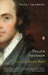 Fallen Founder: The Life of Aaron Burr - Nancy Isenberg