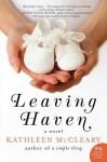 Leaving Haven: A Novel - Kathleen McCleary