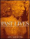 Past Lives: Unlocking the Secrets of Our Ancestors - Ian Wilson