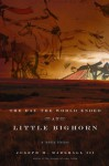 The Day the World Ended at Little Bighorn: A Lakota History - Joseph M. Marshall III