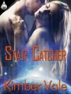 Star Catcher - Kimber Vale