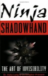 Ninja Shadowhand: The Art of Invisibility - Haha Lung, Christopher B. Prowant
