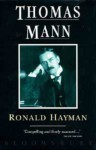 Thomas Mann: A Biography - Ronald Hayman