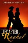 Life After Rachel - Maren Smith