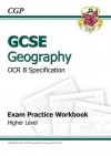Geography: GCSE: OCR B Specification: Exam Practice Workbook: Higher Level - Richard Parsons
