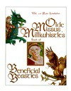 Olde Missus Millwhistle's Book of Beneficial Beasties - Val Lakey Lindahn, Ron Lindahn
