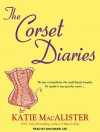 The Corset Diaries - Katie MacAlister, Ann Marie Lee
