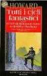 Tutti i cicli fantastici, Vol. 4: I cicli di Solomon Kane e di Kirby Buchner - Robert E. Howard, Gianni Pilo, Sebastiano Fusco