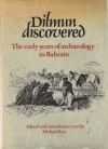 Dilmun Discovered: The Early Years of Archaeology in Bahrain - Michael Rice, مايكل رايس