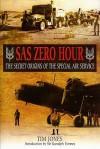 SAS Zero Hour: The Secret Origins of the Special Air Service - Tim Jones