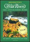 Washington's Wild Rivers: The Unfinished Work - Tim McNulty