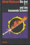 Die Drei ??? und das brennende Schwert (Die drei Fragezeichen, #74). - André Marx