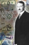 Mises on Money - Gary North