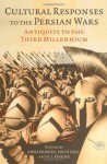 Cultural Responses to the Persian Wars - Emma Bridges, Edith Hall, P.J. Rhodes