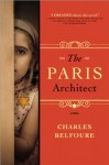 Paris Architect: A Novel - Charles Belfoure