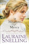 Measure of Mercy, A (Home to Blessing Book #1) - Lauraine Snelling