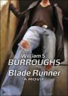 Blade Runner: A Movie - William S. Burroughs