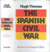 The Spanish Civil War (Revised and Enlarged Edition) - Hugh Thomas