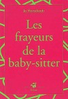 Les Frayeurs De La Baby Sitter - Jo Hoestlandt
