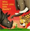 Who Loves You, Little Beetle? - Carla Dijs