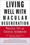 Living Well with Macular Degeneration: Practical Tips and Essential Information - Bruce P. Rosenthal, Kate Kelly, David Guyer, Barbara Silverstone, Bob Thompson