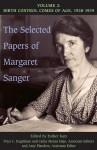 The Selected Papers, Vol. 2: Birth Control Comes of Age, 1928-1939 - Margaret Sanger, Esther Katz, Cathy Moran Hajo, Peter C. Engelman, Amy Flanders, Cathy Moran Hajo