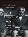 The Slaves' War: The Civil War in the Words of Former Slaves - Andrew Ward, Richard Allen
