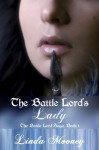 The Battle Lord's Lady - Linda Mooney