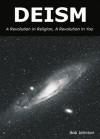Deism: A Revolution In Religion, A Revolution in You - Bob Johnson