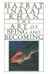 The Art of Being and Becoming - Hazrat Inayat Khan