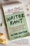 Waiter Rant - Steve Dublanica