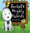 Rocket's Mighty Words - Tad Hills