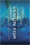Demon Fish: Travels Through the Hidden World of Sharks - Juliet Eilperin