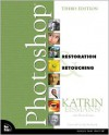 Adobe Photoshop Restoration & Retouching (Voices That Matter) - Katrin Eismann, Wayne Palmer, John McIntosh