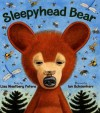 Sleepyhead Bear: - Lisa Westberg Peters, Ian Schoenherr