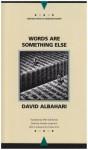 Words Are Something Else - David Albahari, Tomislav Longinovic, Ellen Elias-Bursać, Charles Simic