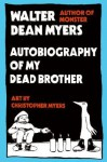Autobiography of My Dead Brother - Walter Dean Myers, Christopher Myers