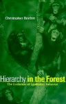 Hierarchy in the Forest: The Evolution of Egalitarian Behavior - Christopher Boehm