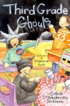 Third Grade Ghouls - Colleen O'Shaughnessy McKenna, Stephanie Roth