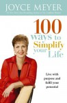 100 Ways to Simplify Your Life - Joyce Meyer