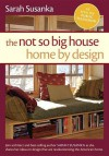 The Not So Big House / Home by Design - Sarah Susanka