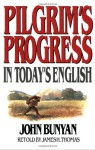 Pilgrim's Progress in Today's English - James R. Thomas, John Bunyan