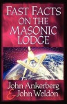 Fast Facts on the Masonic Lodge - John Ankerberg, John Weldon